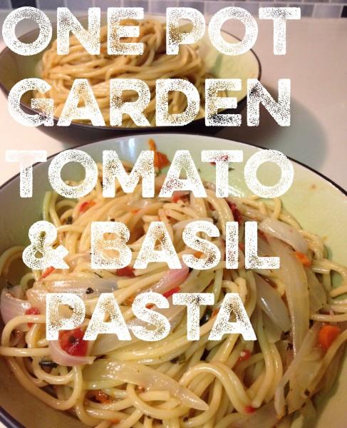 One Pot Garden Tomato & Basil Pasta