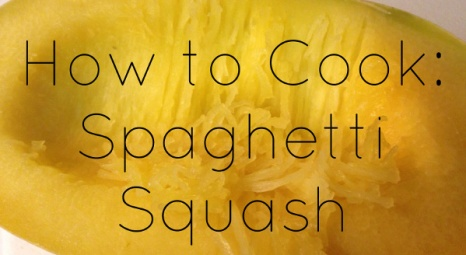 How To Cook: Spaghetti Squash